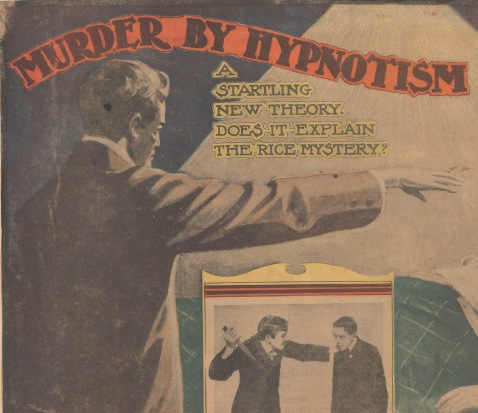"""Newsclipping """"Murder by Hypnotism: A startling new theory. Does it explain the Rice mystery?"""""""