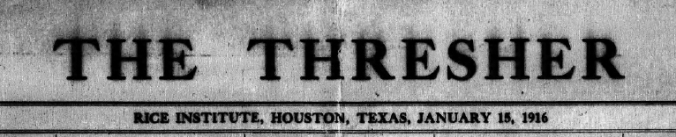 Rice Thresher masthead, first issue, 1916