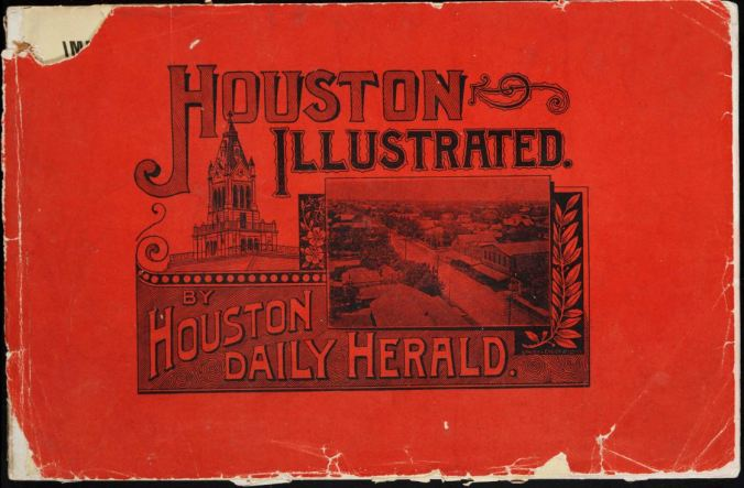 Houston Illustrated: A Few Facts about the South's Most Prosperous City, 1893