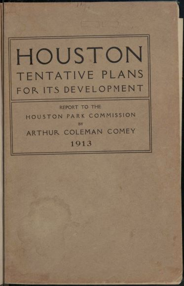 Houston Tentative Plans for its Development: Report to the Houston Park Commission, 1913