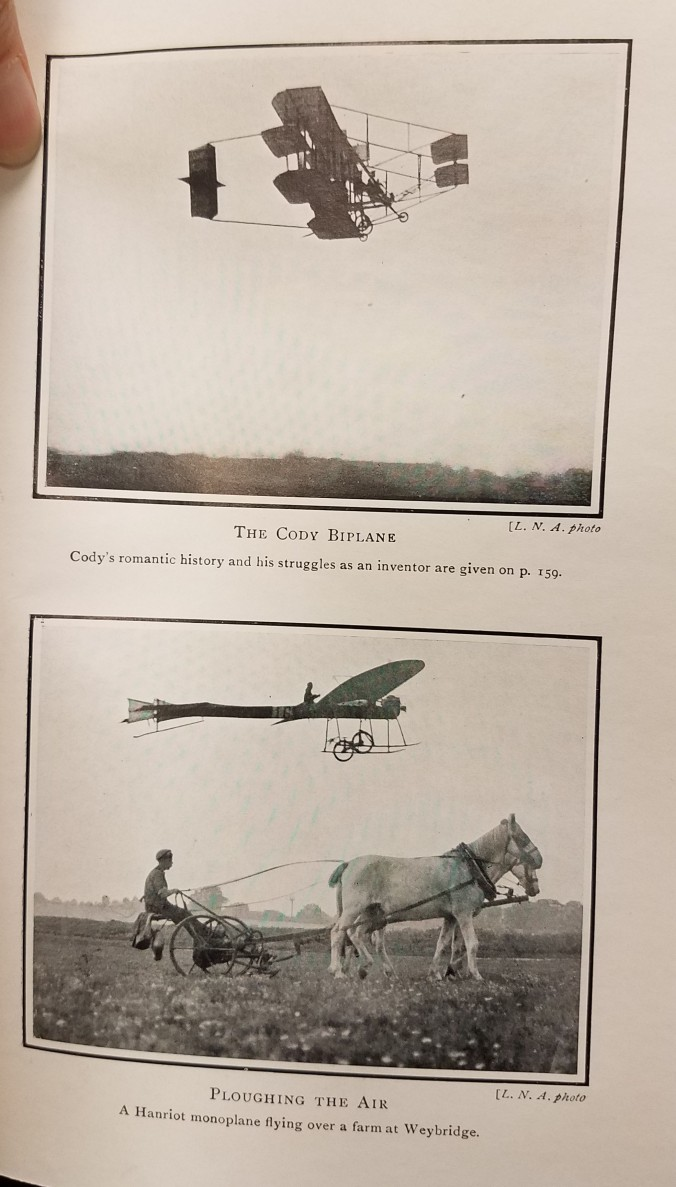 "Captions read: ""The Cody Biplane: Cody's romantic history and his struggles as an inventor are given on p. 159.; Ploughing the Air: A Hanriot monoplane flying over a farm at Weybridge."" Two images of men flying contraptions."