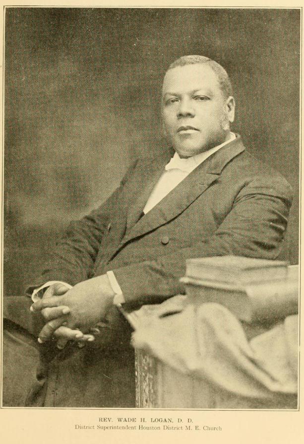 """Images of Rev. Logan. Caption reads: """"Rev. Wade H. Logan, D. D. District Superintendent Houston District M. E. Church"""""""